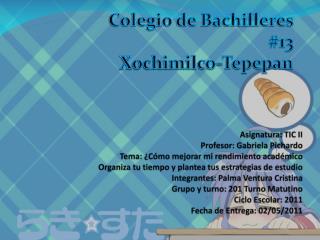 Colegio de Bachilleres  #13 Xochimilco- Tepepan