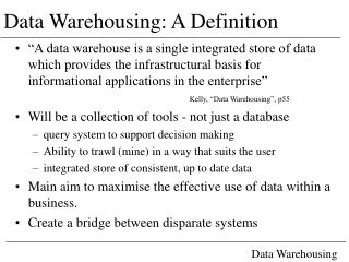 Data Warehousing: A Definition