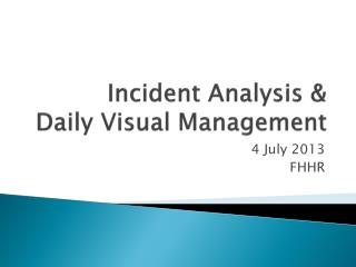 Incident Analysis &  Daily Visual Management