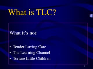What is TLC?