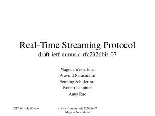 Real-Time Streaming Protocol draft-ietf-mmusic-rfc2326bis-07