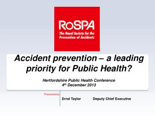 Accident prevention � a leading priority for Public Health?
