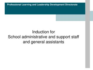Induction for  School administrative and support staff and general assistants