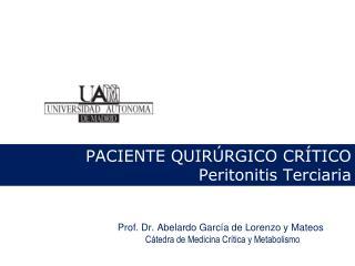 PACIENTE QUIR�RGICO CR�TICO Peritonitis Terciaria