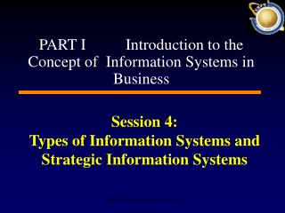 Session 4:  Types of Information Systems and  Strategic Information Systems