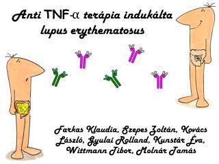 Anti  TNF - ?  ter�pia induk�lta lupus erythematosus