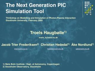 The Next Generation PIC Simulation Tool