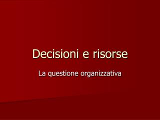 Decisioni e risorse