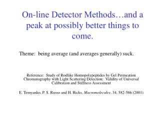 On-line Detector Methods and a peak at possibly better things to come.