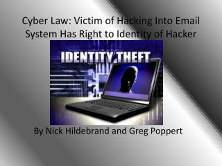 Cyber Law: Victim of Hacking Into Email System Has Right to Identity of Hacker