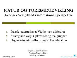 NATUR OG TURISMEUDVIKLING Geopark Vestjylland i internationalt perspektiv