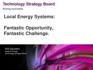 Local Energy Systems: Fantastic Opportunity,  Fantastic Challenge.