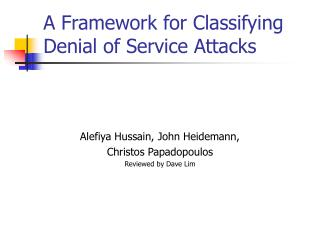 A Framework for Classifying Denial of Service Attacks