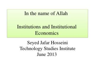 In the name of Allah Institutions and Institutional Economics