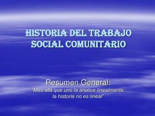 HISTORIA DEL TRABAJO  SOCIAL COMUNITARIO