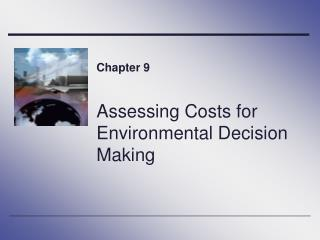 Assessing Costs for Environmental Decision Making