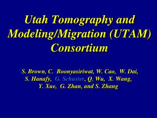 Utah Tomography and Modeling/Migration (UTAM) Consortium