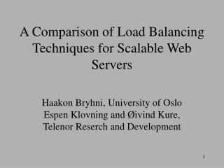 A Comparison of Load Balancing Techniques for Scalable Web Servers