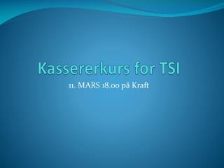 Kassererkurs for TSI