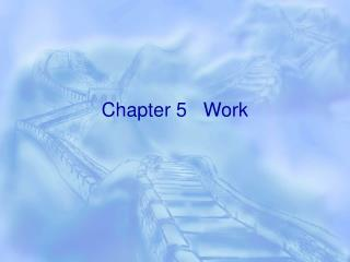 Chapter 5   Work