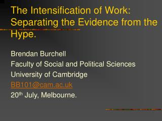 The Intensification of Work: Separating the Evidence from the Hype.