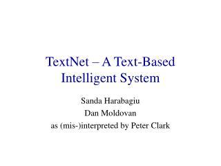 TextNet – A Text-Based Intelligent System