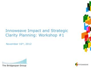 Innoweave  Impact and Strategic Clarity Planning: Workshop #1