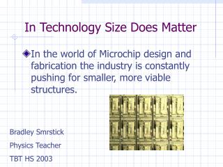 In Technology Size Does Matter