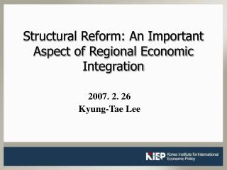 Structural Reform: An Important Aspect of Regional Economic Integration
