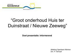 �Groot onderhoud Huis ter Duinstraat / Nieuwe Zeeweg�
