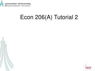 Econ 206(A) Tutorial 2