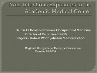 Non- Infectious Exposures in the Academic Medical Center