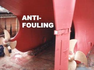 ANTI- FOULING