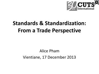 Standards & Standardization: From a Trade Perspective