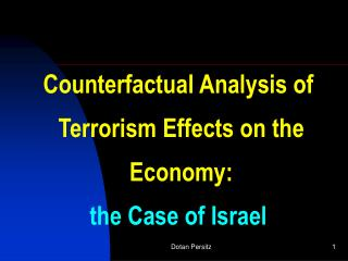 Counterfactual Analysis of  Terrorism Effects on the  Economy: the Case of Israel