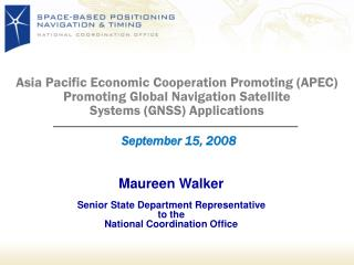 Maureen Walker Senior State Department Representative  to the National Coordination Office