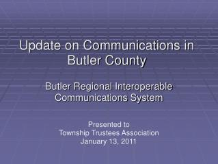 Update on Communications in Butler County