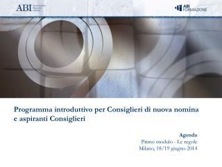 Agenda Primo modulo - Le regole Milano, 18/19 giugno 2014