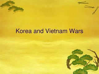 Korea and Vietnam Wars