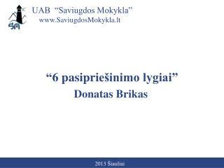 """UAB  """"Saviugdos Mokykla"""""""