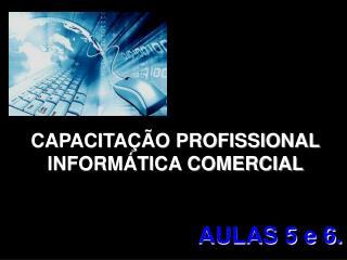 CAPACITAÇÃO PROFISSIONAL INFORMÁTICA COMERCIAL