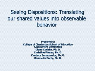 Seeing Dispositions: Translating our shared values into observable behavior