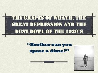 The Grapes of Wrath, the Great Depression and the Dust Bowl of the 1930's