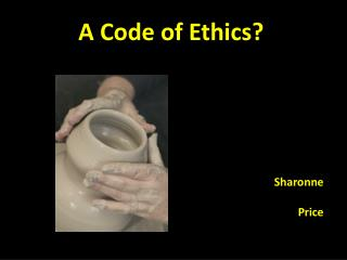 A Code of Ethics?