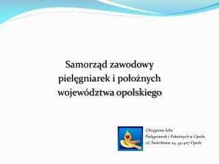 Samorząd zawodowy  pielęgniarek i położnych   województwa opolskiego  Okręgowa Izba