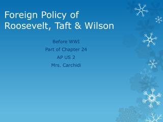 Foreign Policy of  Roosevelt, Taft & Wilson