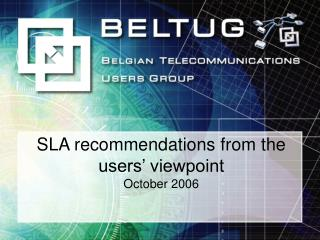 SLA recommendations from the users' viewpoint October 2006
