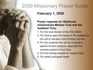 February 1, 2009 Prayer requests for Oklahoma missionaries Melissa Tuck and her husband Tony:
