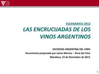 ESCENARIOS 2012 LAS ENCRUCIJADAS DE LOS VINOS ARGENTINOS