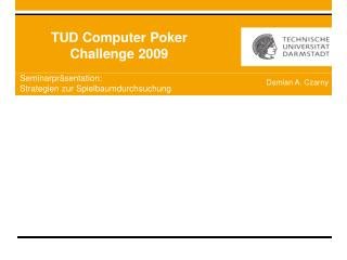 TUD Computer Poker  Challenge 2009
